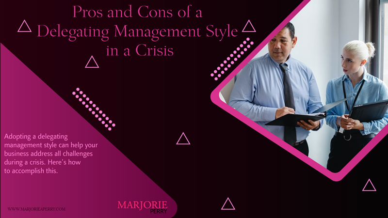Pros and Cons of a Delegating Management Style in a Crisis